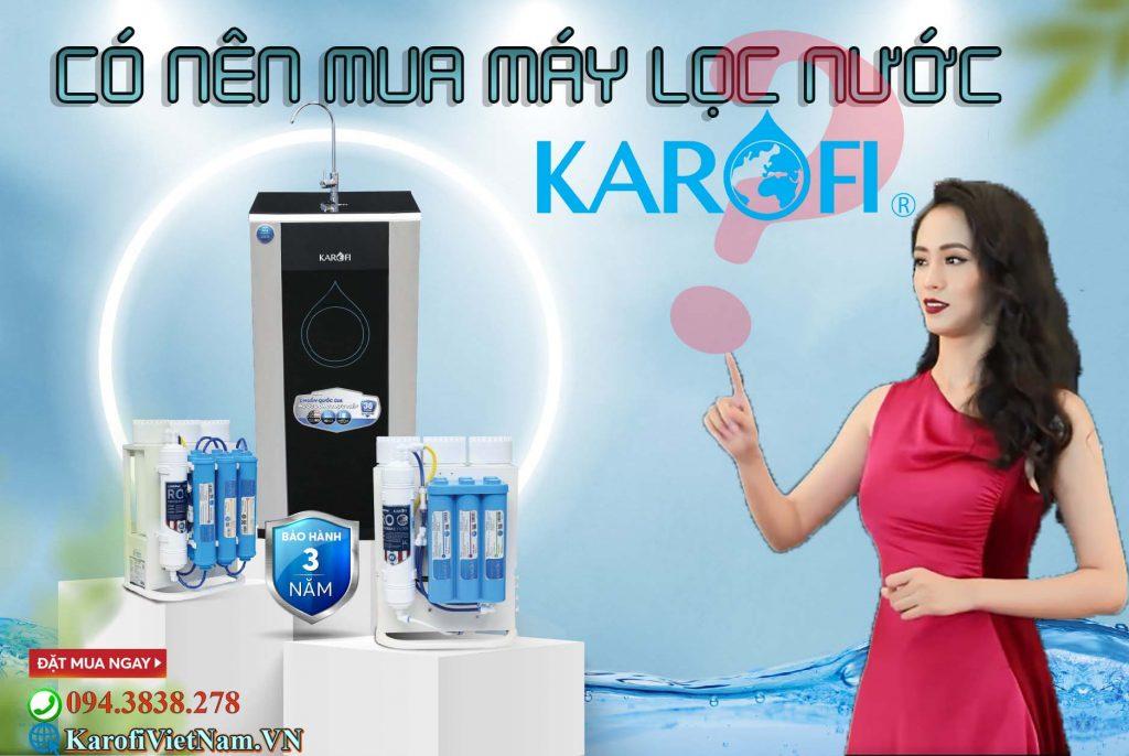 Có nên mua máy lọc nước karofi không?